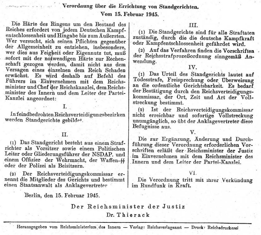 """Die am 15. Februar 1945 erlassene Verordnung für Standgerichte ermöglichte nun auch ein Aburteilen von Zivilpersonen, die die """"deutsche Kampfkraft und Kampfentschlossenheit gefährden würden"""". Somit befand sich jeder in Lebensgefahr, der deutsche Soldaten zum Schlussmachen überreden wollte."""